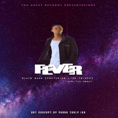 Slate Quan Fever ft Lyon Twinch THA GREAT.Eng by THA GREAT.mp3