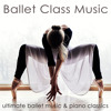 Ballet Class Music (Piano Songs)