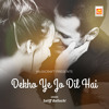 Download Dekho Ye Jo Dil Hai Mp3