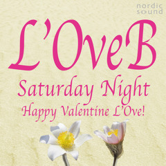 Saturday Night (Happy Valentine L' Ove)