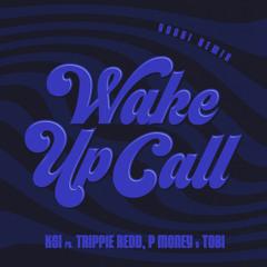 Wake Up Call (feat. Trippie Redd, Tobi & P Money) - Yoshi Remix