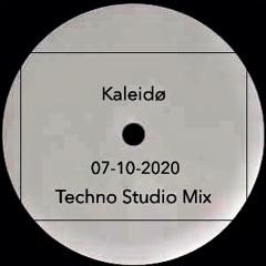 Kaleidø - Techno Studio Mix I 2020-October-27