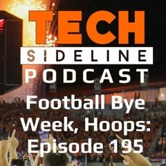 Football on the Bye Week, Hoops Talk: Tech Sideline Podcast 195
