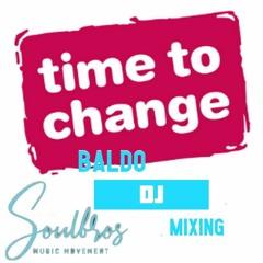 TIME TO CHANGE -  BALDO DJ MIXING