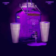 Shoddy Boi & Paperboy Rell - Pour a 10