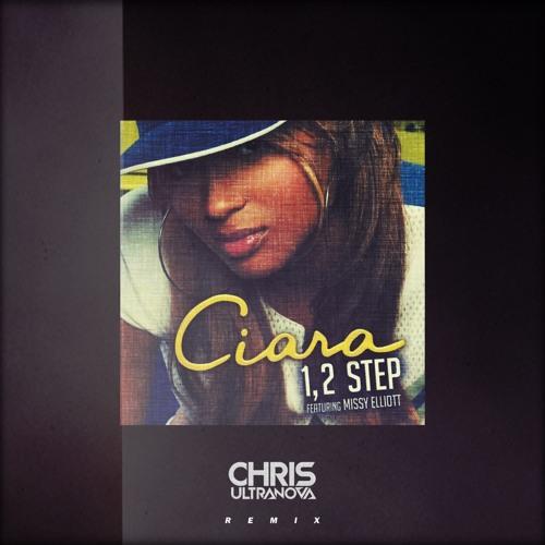 Ciara feat. Missy Elliott - 1,2 Step (Chris Ultranova Remix) [2020]