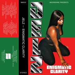 Moonshine presents : Jelz - Enigmatic Clarity