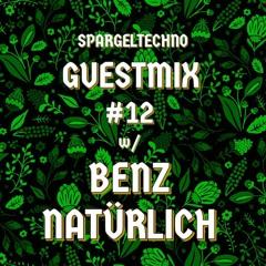 Spargeltechno Guestmix #12 w/ Benz Natürlich