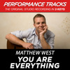 You Are Everything (Medium Key Performance Track With Background Vocals; TV Track)