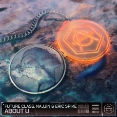 Future Class, Najjin & Eric Spike - About U