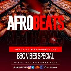 Afrobeats Freestyle Summer 2021 BBQ Edtion Mixx