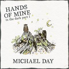 Hands of Mine - In the Dark, Pt I