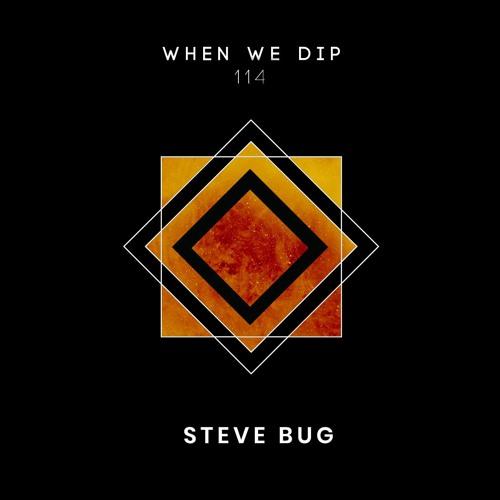 Steve Bug - When We Dip 114