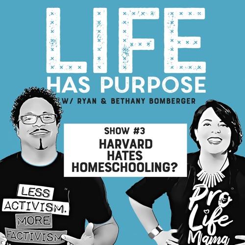 SHOW #4: Harvard Hates Homeschooling?