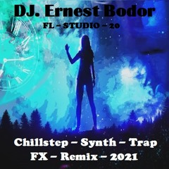 FL Chillstep Synth Trap FX Remix 2021
