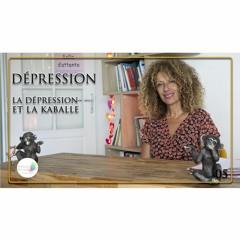 05 Dépression - La dépression et la kabale