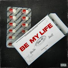 Be My Life feat. Yung Fazo & FarrellB (prod. Amogh + Alawais)
