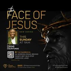 The Face Of Jesus 5.0 (ISP Derivatives) - Pastor Dami Oguntunde