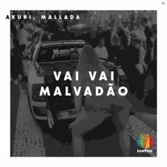 Akuri, Mallada - Vai Vai Malvadão (Extended Mix)