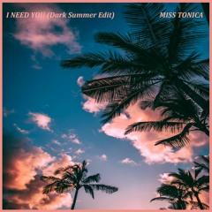 I Need You (Dark Summer Edit)