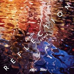 Tobu - Reflection (AhXon Remix)