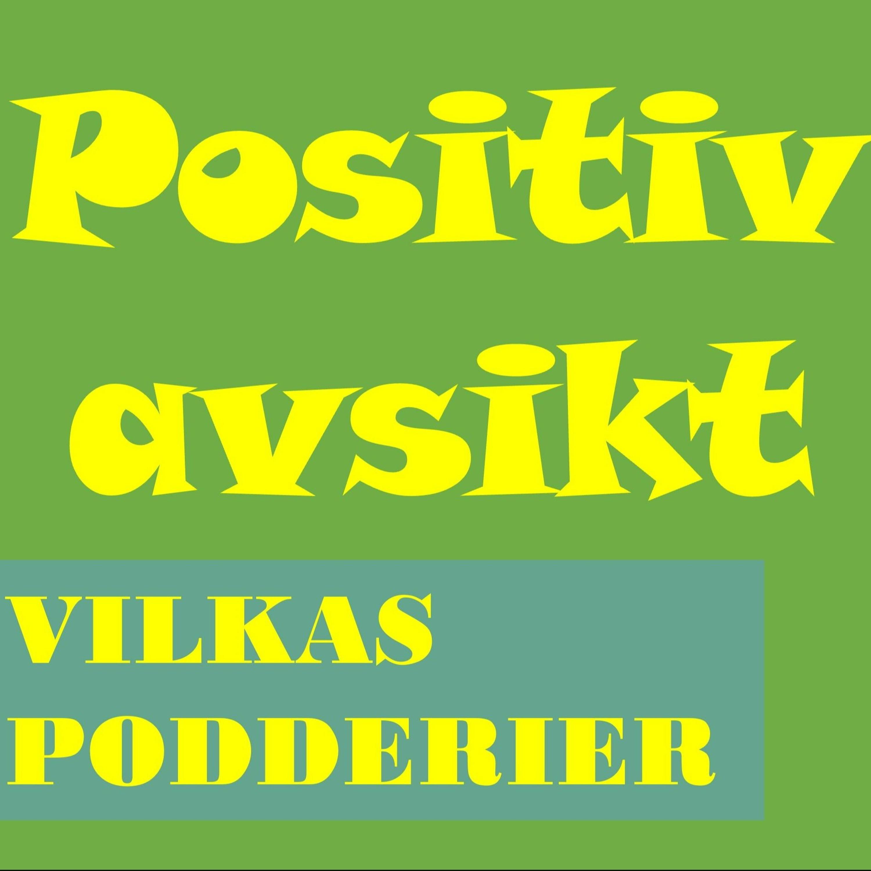 Del 98 - Det finns alltid en positiv avsikt!
