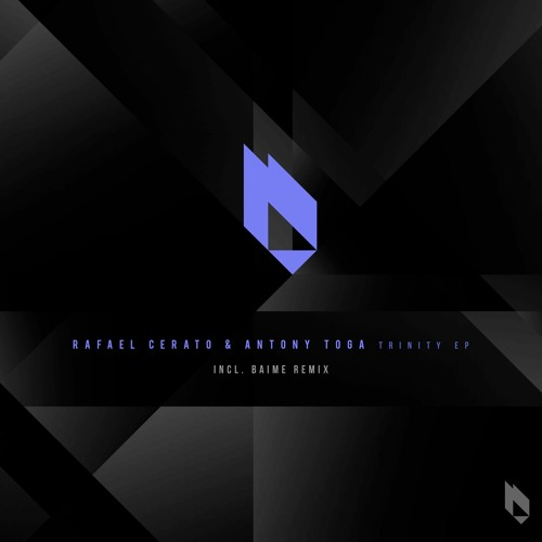 Rafael Cerato, Antony Toga - Trinity EP + Baime Remix