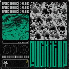 M?STIC, 808GONG & KEWL JERK - FUCK IT UP