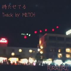 待たせてる(Track by METCH)