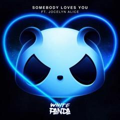 Somebody Loves You (feat. Jocelyn Alice)