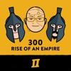 Season 6 Episode 2 - 300 Rise Of An Empire