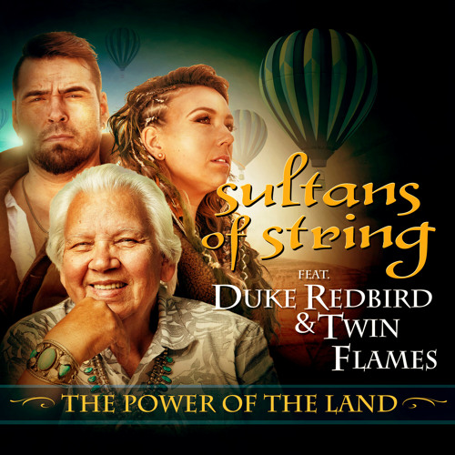 The Power of the Land (feat. Duke Redbird & Twin Flames)