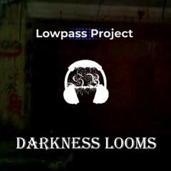 Lowpass Project X Shatter Beatz - Darkness Looms [FREE DL]