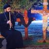 Download لحن غولغوثا عزف ناي ابونا إيلاريون - Golgotha-'s instrumental Abouna Elarion Mp3