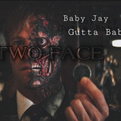 Two Face (Ft. Gutta Baby)
