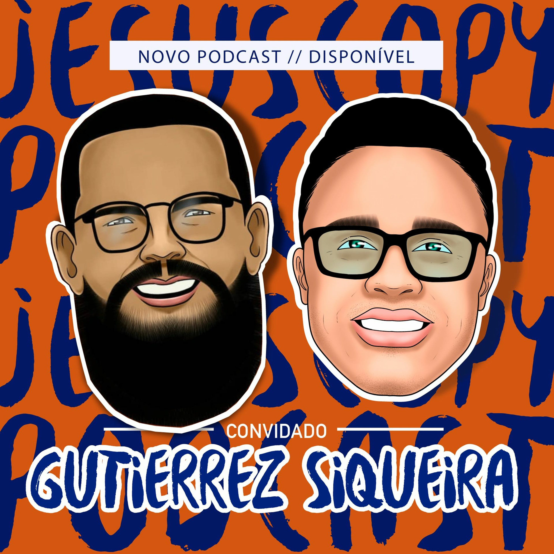 GUTIERRES SIQUEIRA (Teólogo Pentecostal) - JesusCopy Podcast #50