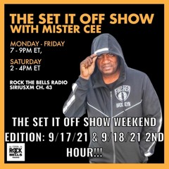 THE SET IT OFF SHOW WEEKEND EDITION ROCK THE BELLS RADIO SIRIUS XM 9/17/21 & 9/18/21 2ND HOUR