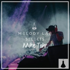Melody Lab Selects Mike Tohr [SLCTS #9]