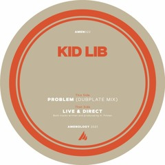 Kid Lib - Problem (Dubplate Mix) (Unmastered Preview) PREORDER