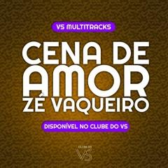 Cena de Amor - Ze Vaqueiro Ft Brisa Star - Playback e VS Sertanejo e Forro