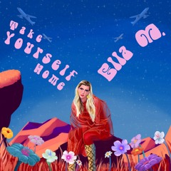 Ella M. - Take Yourself Home
