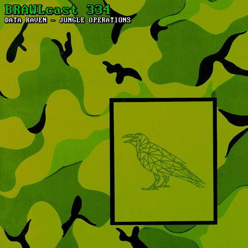 BRAWLcast 334 / Data Raven - Jungle Operations