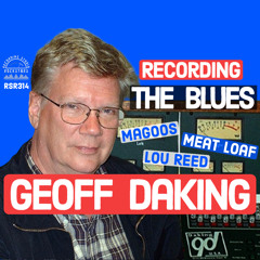 RSR314 - Geoff Daking - Recording The Blues Magoos, Meat Loaf, and Lou Reed