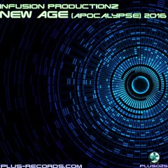 Infusion Productionz - New Age (Apocalypse) 2016 (Fitzer Remix) *OUT NOW*