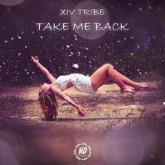 Take Me Back - XIV Tribe (Original Mix)