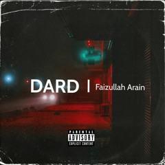 DARD - Faizullah Arain   Prod. By @Rujay (Official Audio)