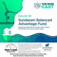 Episode 50: Sundaram Balanced Advantage Fund
