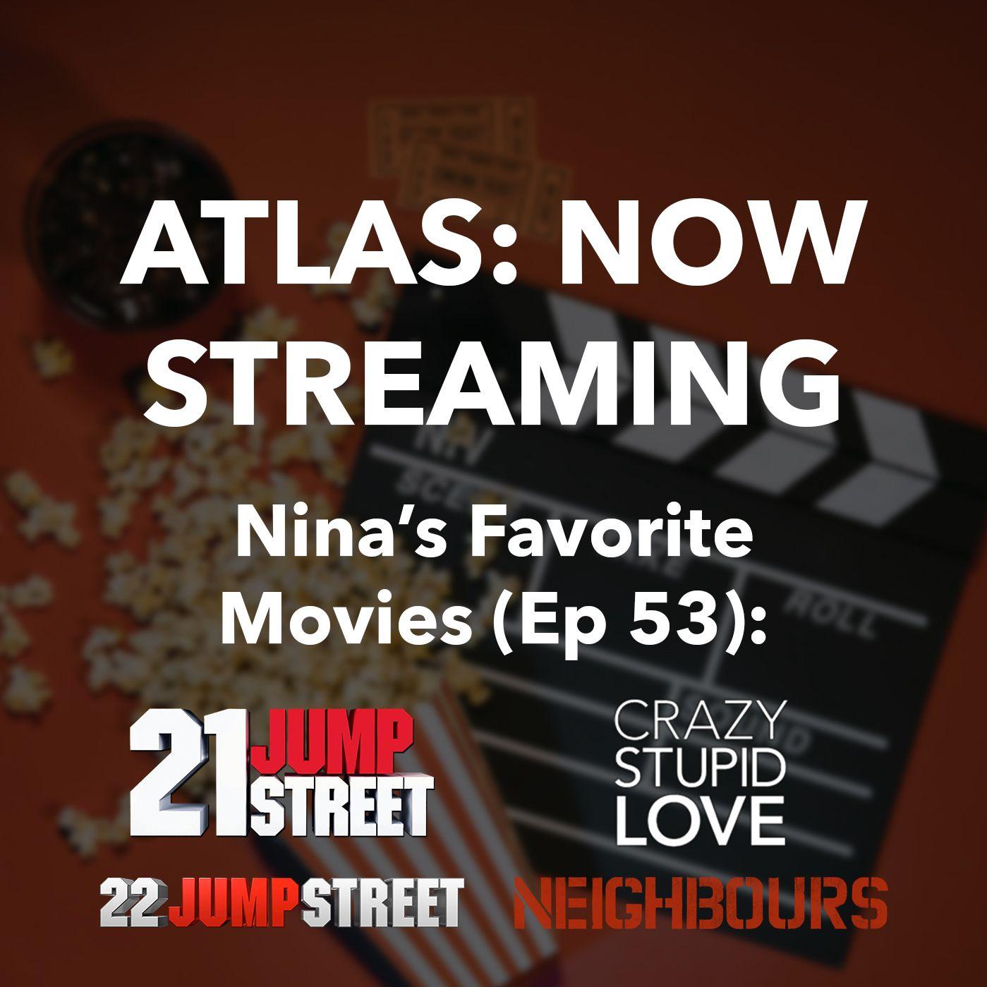 Nina's Favorite Movies - Atlas: Now Streaming Episode 53