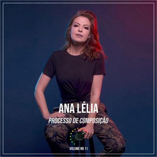 39 - Processo de Composição Ft. Ana Lélia