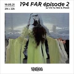 194 FAR Episode 2 w/Chi Ta-Wei & Pheek